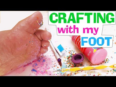 THIS HURTS! CRAFTING ART WITH MY FOOT CHALLENGE Craft DIY