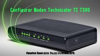 Como Configurar Moden Technicolor TC 7300