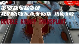 Surgeon Simulator 2013 Steam How to Beat The Double Kidney Transplant Silly Commentary
