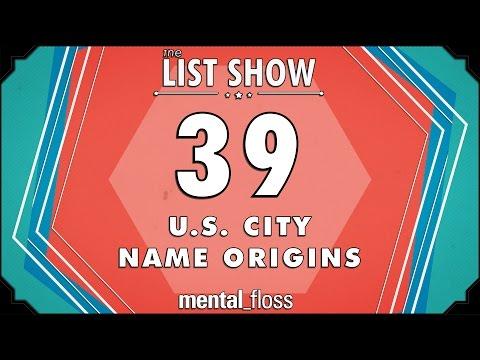 39 U.S. City Name Origins  - mental_floss List Show Ep. 446