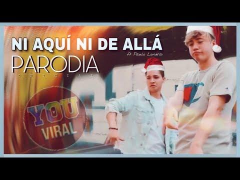 El Parcerito - NI AQUI NI DE ALLA ft Paulo Londra (Parodia Oficial)