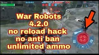 War Robots 4 2 0 hack  no reload + unlimited ammo