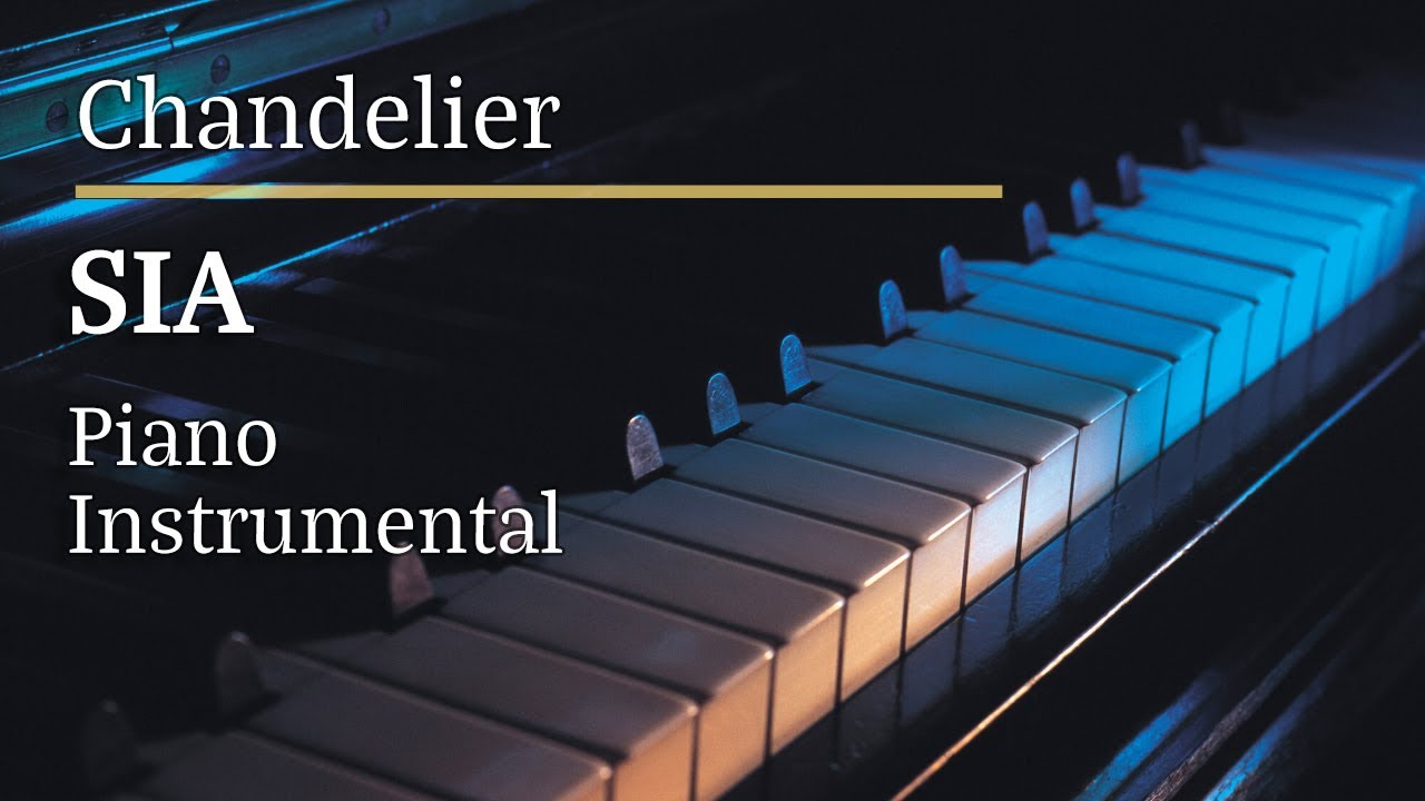 Sia - Chandelier Piano Karaoke Version - YouTube