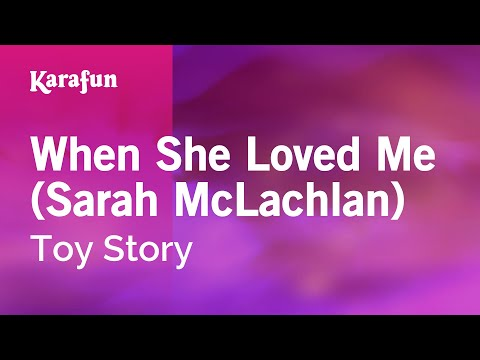 Karaoke When She Loved Me (Sarah McLachlan) - Toy Story *