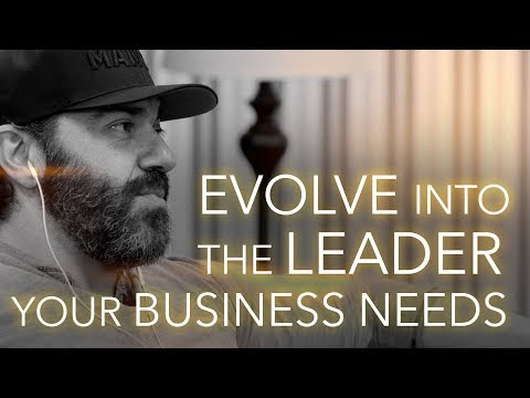 How to Evolve into the Leader Your Business Needs | Bedros Keuilian | Leadership