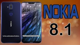 Nokia 8.1 - First Look, Leaks, Specifications, Review, Price, Official Video