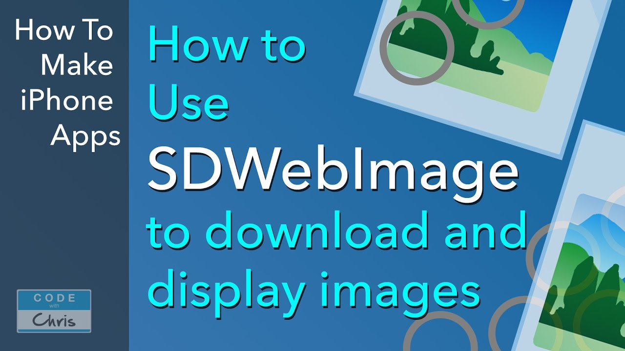 SDWebImage Tutorial - Display images from a URL