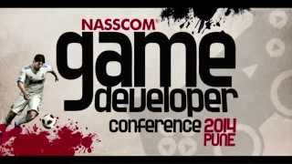 Nasscom Game Developer Conference 2014 || Sneak Peak