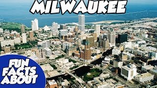 Fun Facts About | MILWAUKEE. U.S.A |