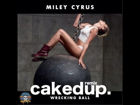 Wrecking Ball - Caked Up [Remix]