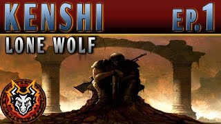 Kenshi Lone Wolf - EP1 - LEFT FOR DEAD