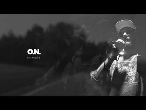 O.N. - Me, Myself & I *PROMO 9*