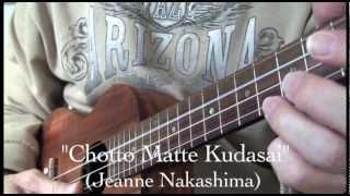 Chotto Matte Kudasai (ukulele rendition)