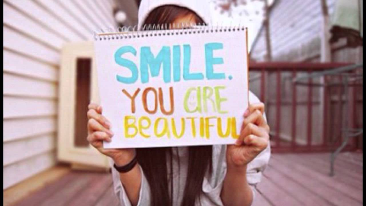 smile you are beautiful youtube