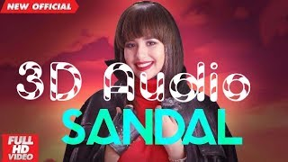 Sandal-  SUNANDA SHARMA| 3D Song | Everymusic| Surrounded sound