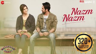 Nazm Nazm (Video Song) | Bareilly Ki Barfi