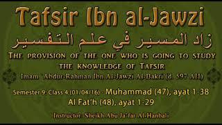 Muhammad (47) ayat 1-38 and Al-Fat'h (48) ayat 1-29 [Tafsir ibn Al-Jawzi]