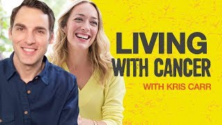 Living With Stage 4 Cancer Kris Carr Interview