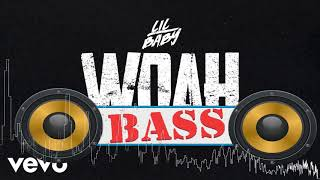 Lil Baby - Woah [Bass Boosted]