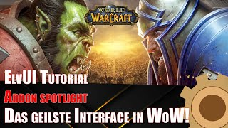 World of Warcraft - ElטUI - Interface Addon Tutorial Deutsch