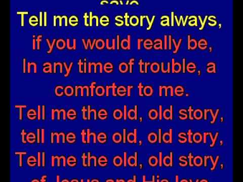 Tell Me The Old, Old Story