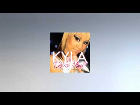 Kyla  Do You Mind Radio Mix