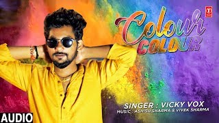 Colour Colour Latest Hindi Full (Audio) Song | Vicky Vox | New Holi Song 2019
