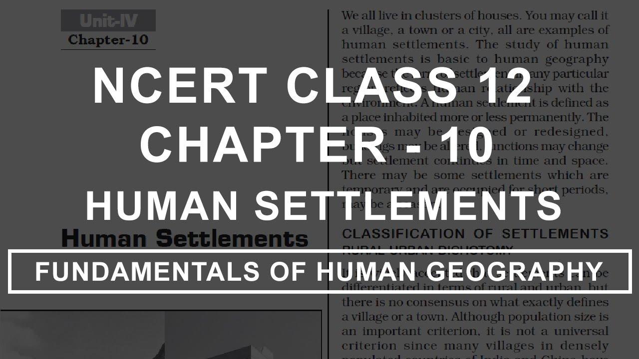 Human Settlement - Chapter 10 Geography NCERT Class 12