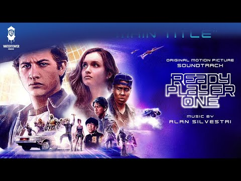 Ready Player One Soundtrack - Main Title Theme - OFFICIAL VIDEO - Alan Silvestri