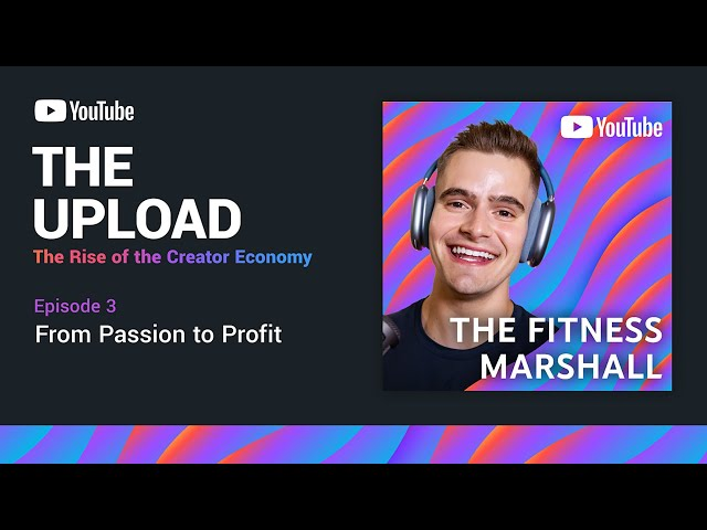 The Upload: The Rise of the Creator Economy   Ep. 3