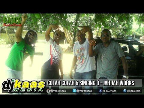 Colah Colah & Singing D - Jah Jah Works [Tempo Riddim] Basco Records |  Reggae November 2014