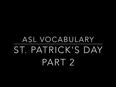 Learn How to Sign St.Patrick's Day Vocabulary Part 2