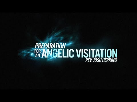 WE: Preparation For An Angelic Visitation 4.4.21