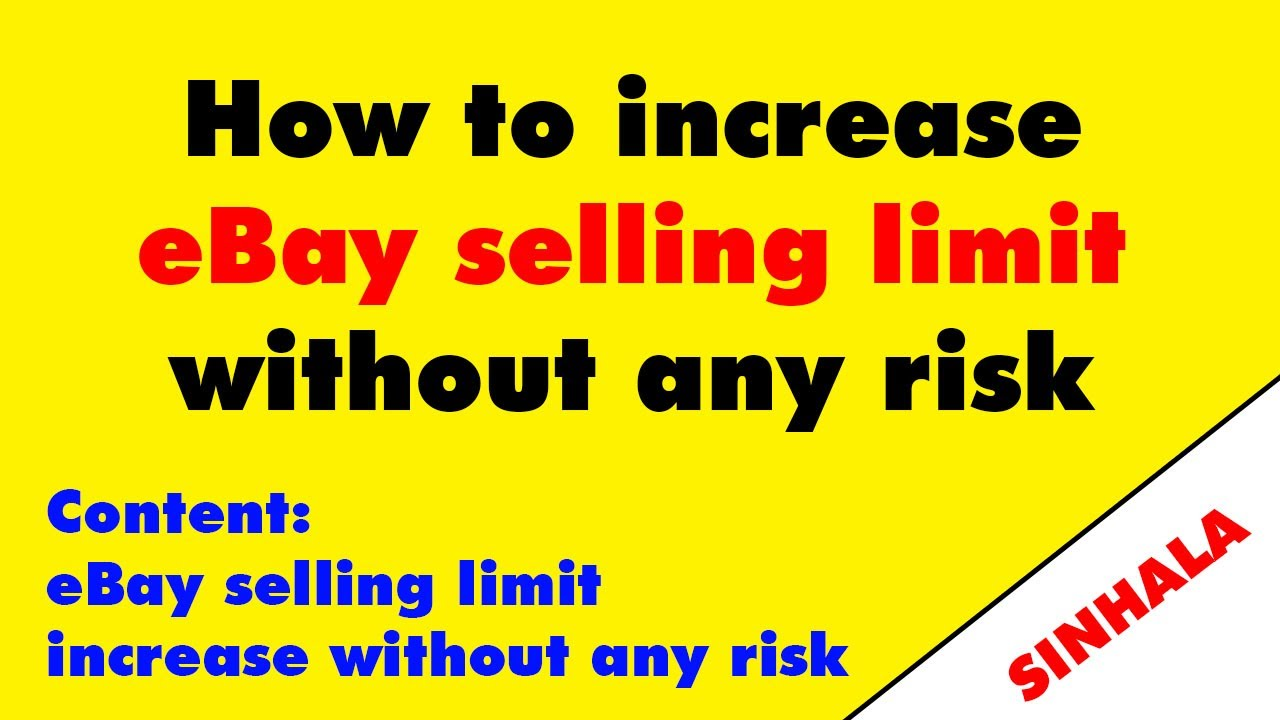 How To Increase Ebay Selling Limit Without Any Risk Ebay Sinhala Lessons Youtube