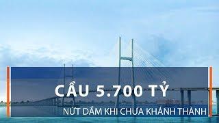 Cầu 5.700 tỷ nứt dầm khi chưa khánh thành | VTC1