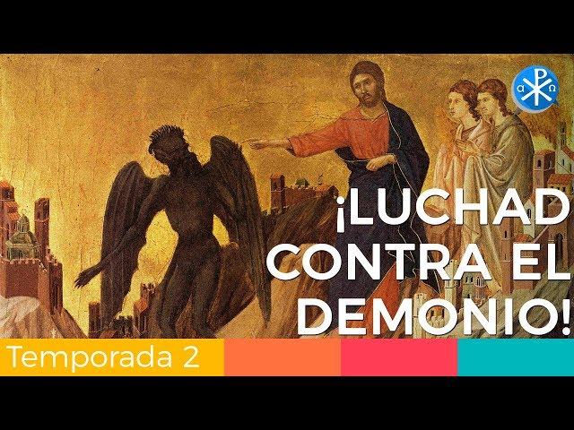 ¡Luchad contra el demonio!
