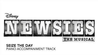 Seize the Day - Newsies - Piano Accompaniment/Rehearsal Track