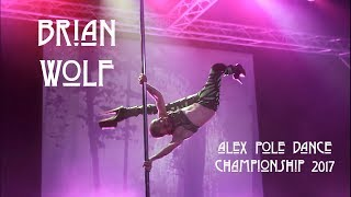 Brian Wolf - Alex Pole Dance Championship 2017 -
