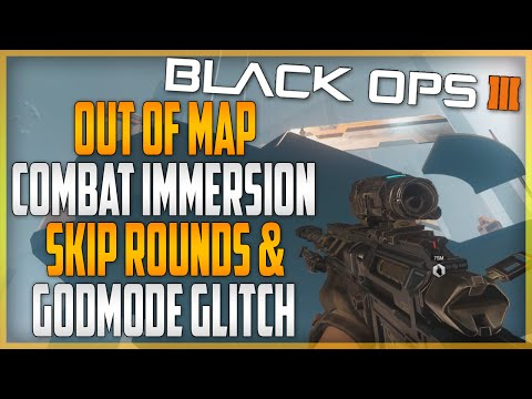 Black Ops 3 Glitches: Combat Immersion (Skip Rounds, Godmode, Out Of Map & Unlimited Ammo)