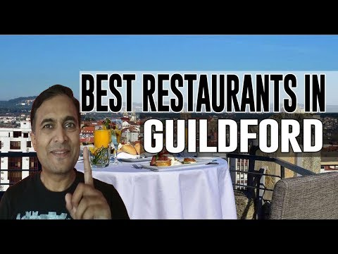 Best Restaurants And Places To Eat In Guildford, United Kingdom UK