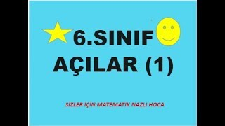 6.SINIF MATEMATİK AÇILAR (1)