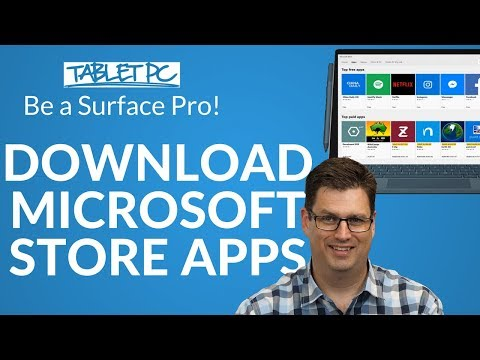 Be a Surface Pro! How to Download Apps from the Microsoft Store