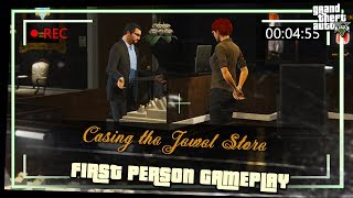 9. Casing the Jewel Store | GTA5 in FIRST PERSON ONLY | *No Commentary* |