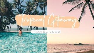 Tropical Getaway | Travel Vlog