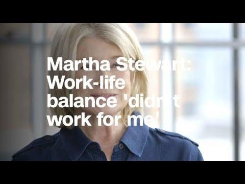 Martha Stewart: Work-life balance 'didn't work ...