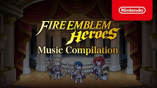 Fire Emblem Heroes - Music Compilation