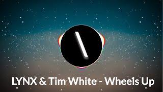 LYNX &amp Tim White - Wheels Up (Audio)