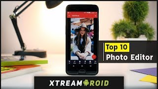 Best Photo Editing Apps For Android 2019 | Top Photo Editing Apps