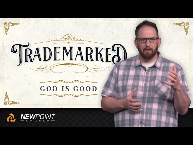 God is Good | Trademarked [ New Point Church ]