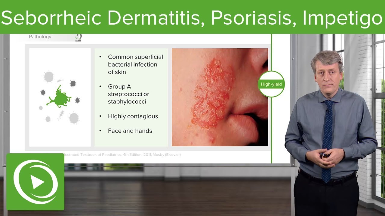 Seborrheic Dermatitis, Psoriasis and Impetigo in Children – Pediatrics | Lecturio